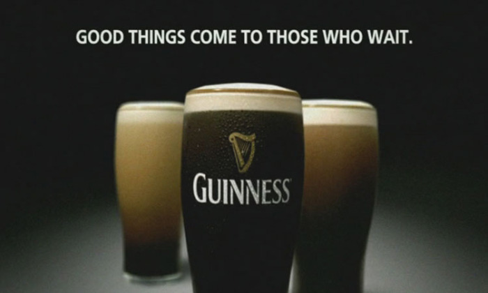 Good things come to those who wait. Guinness