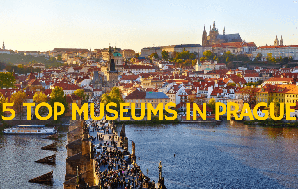 Top 5 Museums you Need to Visit in Prague
