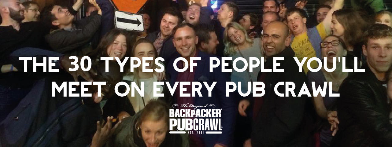 The 30 types of people you'll meet on every Pub Crawl